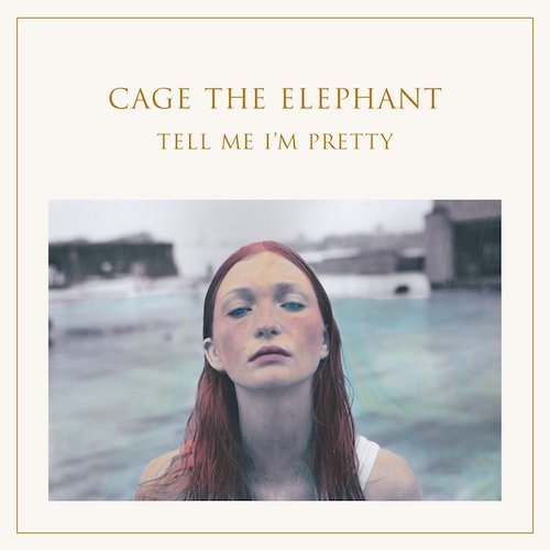 Cage The Elephant's Tell Me I'm Pretty